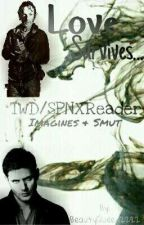 Love Survives (Supernatural X Reader) (Walking DeadxReader) Imagines+Smuts by beautyqueen2222