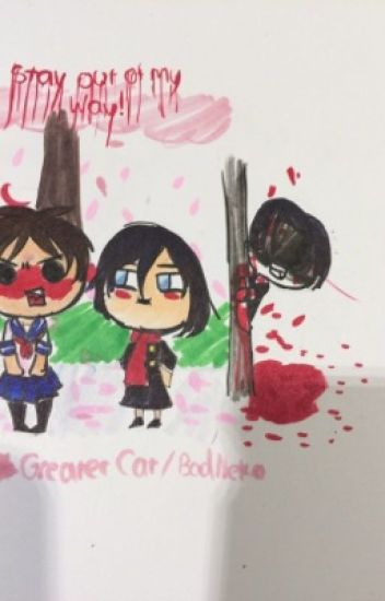 Stay Out Of My Way( Yandere Levi x Eren)