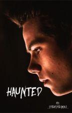 Haunted [Teen Wolf / Maze Runner Crossover]  by _stilestilinski_