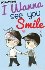 I Wanna See You Smile ‎✎TaeTen by KimMinti