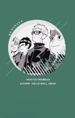 [ Series ] Haikyuu!! drabbles
