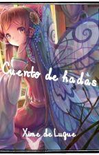 Un cuento de hadas by DulceSuarez