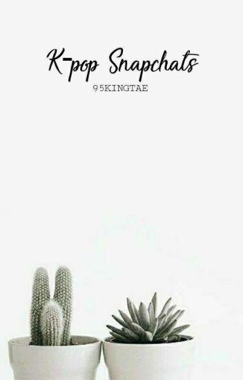 KPOP SNAPCHATS    [COMPLETE]
