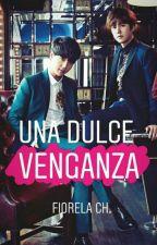 Una Dulce Venganza(Yesung, Kyuhyun & Tú) by Fiori_o
