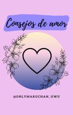 Consejos De Amor by cupidamor2527