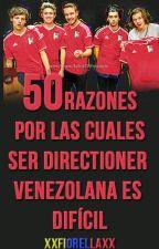 50 Razones Por Las Cuales Ser Directioner Venezolana es dificil by xxfiorellaxx