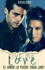 Give Me Love (Magnus Bane Y Alec Lightwood) by Rosalcido