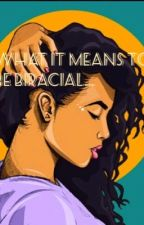 What It Means To Be Biracial by pinkkhol