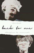 back to me ; [chanbaek] by lowqualitychnbk