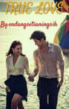 True Love by EndangSetianingsih
