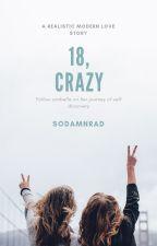 18, Crazy by sodamnrad