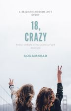 18, Crazy by sodamnrad