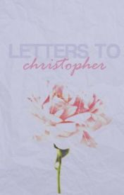 Letters to Christopher by Autumn_May