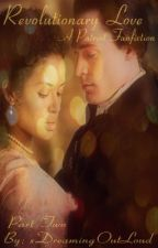 Revolutionary Love {The Patriot Fanfiction} Part 2 by xDreamingOutLoud