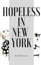 Hopeless In New York ( Monterèal Series #1 Book 2 ) by rarerang