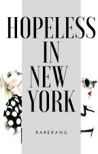 Hopeless In New York ( Monterèal Series #2 Book 2 ) by rarerang