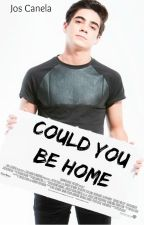 Could You Be Home ➳Jos Canela by HappyMistakesK3