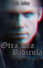 Otra wea ridicula by suicidalvillain