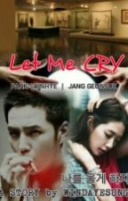 LET ME CRY by WindaYesung