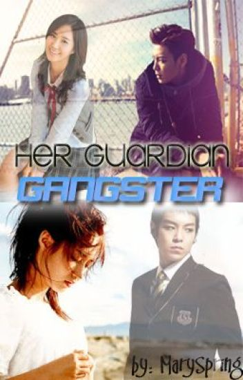 Her Guardian Gangster [Finished]