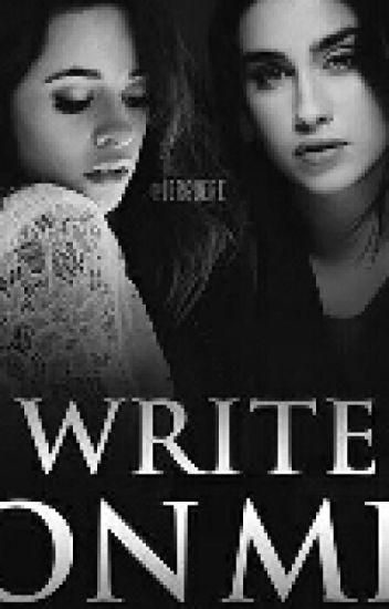 Write On Me (Camren) (Pausada)