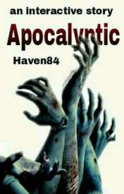 Apocalyptic (Now Editing) by Haven84