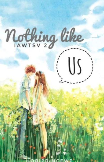 IAWTSV2: NOTHING LIKE US