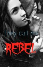 They call me REBEL by Hazzasbestfriend