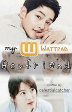 My wattpad boyfriend! by celestialcatcher