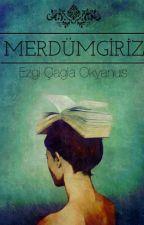 MERDÜMGİRİZ by Eeezgiii