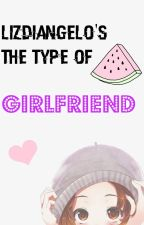 LizDiAngelo's the type of girlfriend by Kanika-