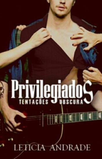 Privilegiados - Tentações Obscuras [HIATO]