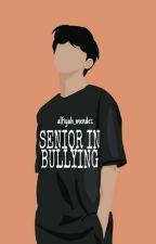 Senior In Bullying by alfiyah_mendes
