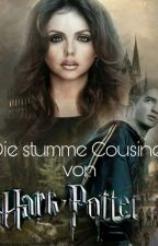 Die  Stumme Cousine von Harry Potter (Harry Potter ff) #Wattys2016 by Ellalisas