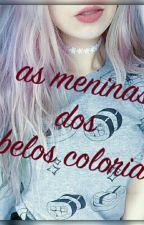 As Meninas Dos Cabelos Coloridos by linemadriaga