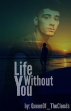 ✔️Life without you (Ziam/AU) by QueenOf_TheClouds