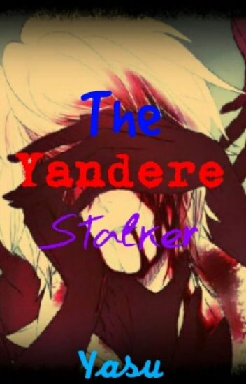 My Yandere Stalker[DISCONTINUED]