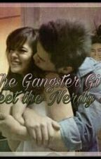 THE GANGSTER GIRL MEET THE NERDY BOY by nicoleangelforonda