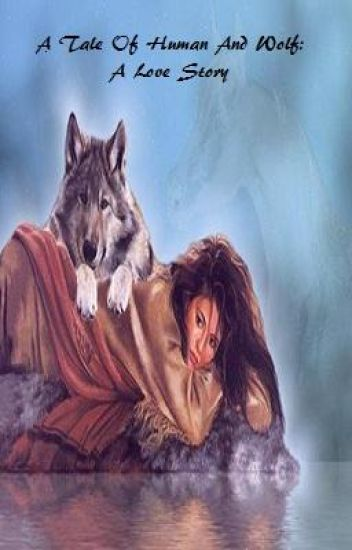 A tale of human and wolf: a love story