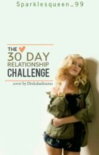 The 30 Day Relationship Challenge by sparklesqueen_99