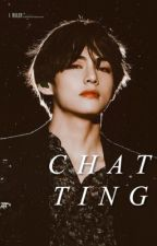 chatting -k.t.h || ✔🔒 by stickyoongi