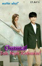 [C] Omma ! Tak Nak Kahwin (Chanyeol & Yoona) by JungAera_