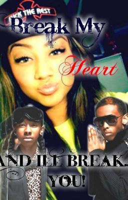Break My Heart... And I'll Break You -MINDLESS BEHAVIOR LOVE STORY-