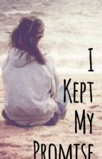 I Kept my Promise by BelleWhitstone