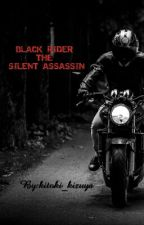 BLACK RIDER:THE SILENT ASSASSIN by Panda_Box