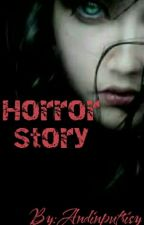 Horror Story by Andinputrisy