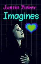∆Justin Bieber Imagines∆ by -Rich-Slut-