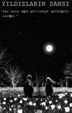 Yıldızların Dansı by aycanince