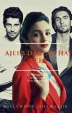 Ajeeb Dastan Hai Yeh (It's a Strange Tale) COMPLETED by Bollywood_Dillwali10
