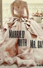 Married With Mr. Gay by indriyaniinna
